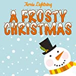 A Frosty Christmas | Arnie Lightning