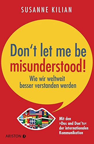 don-t-let-me-be-misunderstood-wie-wir-weltweit-besser-verstanden-werden-mit-den-dos-und-don-ts-der-internationalen-kommunikation