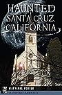 Haunted Santa Cruz, California (Haunted America)