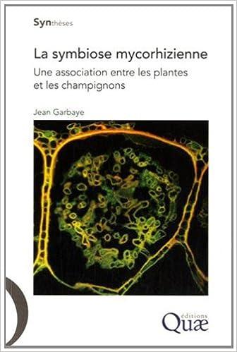 Télécharger en ligne La symbiose mycorhizienne : Une association entre les plantes et les champignons pdf