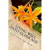 Living Well into Older Age: Vital Involvement, Wisdom, and Transcendance