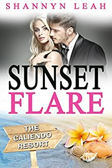 Sunset Flare (The Caliendo Resort: : A Small-Town Beach Romance) by [Leah, Shannyn]