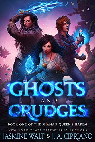 Ghosts and Grudges: a Reverse Harem Urban Fantasy (The Shaman Queen's Harem Book 1) by [Walt, Jasmine, Cipriano, J.A.]