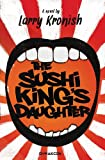 The Sushi King's Daugher, Larry Kronish, 0982866933