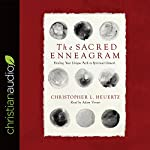 The Sacred Enneagram: Finding Your Unique Path to Spiritual Growth | Christopher L. Heuertz