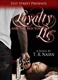 Loyalty and the Bed You Lie In, T. R. Nairn, 1450735193