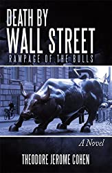 Death by Wall Street: Rampage of the Bulls (Detective Louis Martelli, NYPD, Mystery/Thriller Series Book 1)