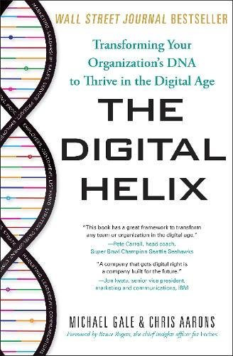 The Digital Helix: Transforming Your Organization's DNA to Thrive in the Digital (Silver Creek Vintage Arch)