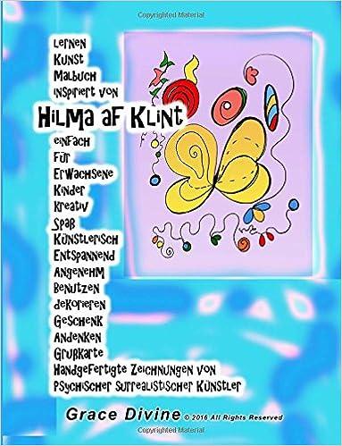 lernen Kunst Malbuch inspiriert von Hilma af Klint einfach für Erwachsene Kinder kreativ Spaß Künstlerisch Entspannend Angenehm Benutzen dekorieren ... surrealistischer Künstler Grace Divine