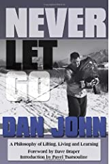 Never Let Go: A Philosophy of Lifting, Living and Learning Paperback