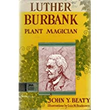 Luther Burbank: Plant Magician