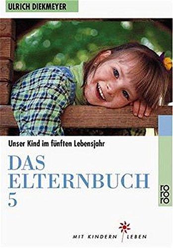 Das Elternbuch 5. Unser Kind im fünften Lebensjahr