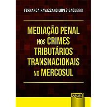 Mediação Penal nos Crimes Tributários Transnacionais no Mercosul