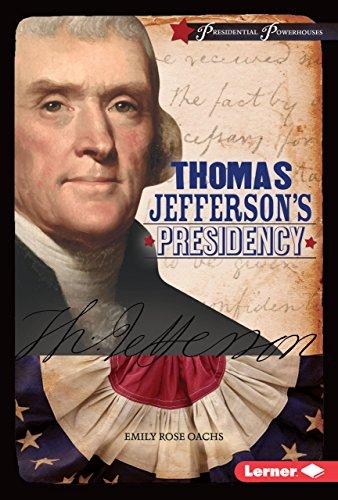 Thomas Jefferson's Presidency (Presidential Powerhouses) (Thomas Jefferson And Slavery In Declaration Of Independence)