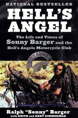 Hell's Angel: The Life and Times of Sonny Barger and the Hell's Angels Motorcycle Club [Sonny Barger - Keith Zimmerman - Kent Zimmerman] (Tapa Blanda)