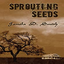 Sprouting Seeds Audiobook by Jamila D. Smith Narrated by Fatimah Halim