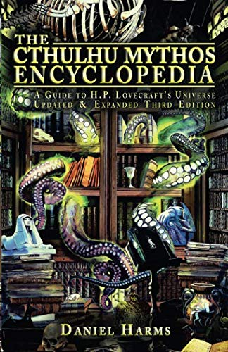 The Cthulhu Mythos Encyclopedia: A Guide to H. P. Lovecraft's Universe ()
