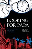 Looking for Papa, Patricia Tipton Johnston, 160462146X