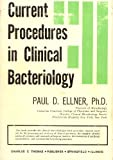 Current Procedures in Clinical Bacteriology, Paul D. Ellner, 0398037590