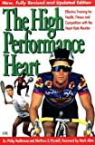 High Performance Heart, Philip Maffetone and Matthew E. Mantell, 0933201648