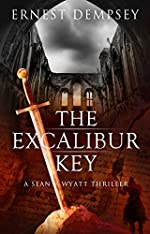 The Excalibur Key: A Sean Wyatt Archaeological Thriller (Sean Wyatt Adventure Book 11)