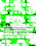 Affidavit of Equitable Interest - Legally Binding: Real Estate Legal Forms Book