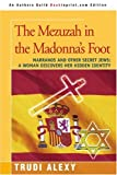 The Mezuzah in the Madonna's Foot: Marranos and