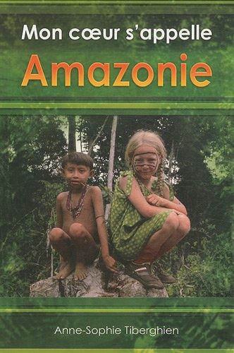 Mon coeur s'appelle Amazonie