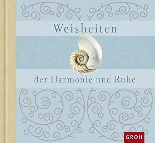 Weisheiten der Harmonie und Ruhe (Farbwelten)