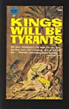 img - for Kings Will be Tyrants (Crest Book s393) book / textbook / text book