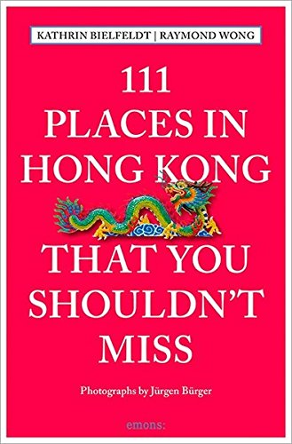111 Places in Hong Kong That You Shouldn't Miss (111 Places in .... That You Must Not Miss) PDF