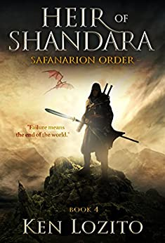 Heir of Shandara: Book Four of the Safanarion Order Series by [Lozito, Ken]