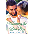 Welcoming the Bad Boy: A Hero's Welcome Novel
