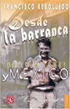 img - for Desde la barranca. Malcolm Lowry y M??xico (Coleccion Popular) (Spanish Edition) by Rebolledo Francisco (2004-01-01) book / textbook / text book