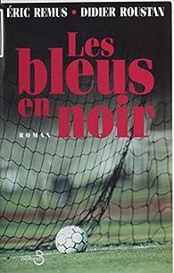 Les Bleus en noir par Didier Roustan
