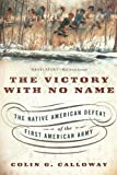 Book cover from The Victory with No Name: The Native American Defeat of the First American Armyby Colin G. Calloway