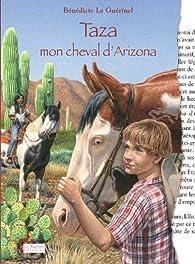 Taza, mon cheval d'Arizona par Bénédicte Le Guérinel