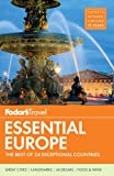 Fodor's Vital Europe: The Ideal of 24 Exceptional Nations (Travel Guide)