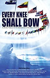 Every Knee Shall Bow: A Literary Treasury for the Advancement of the Arts in Worship