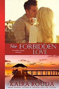 Her Forbidden Love (Indigo Island Book 2) by [Rouda, Kaira]