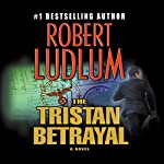 The Tristan Betrayal | Robert Ludlum
