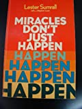 Miracles Don't Just Happen, Lester Sumrall, 0882703692