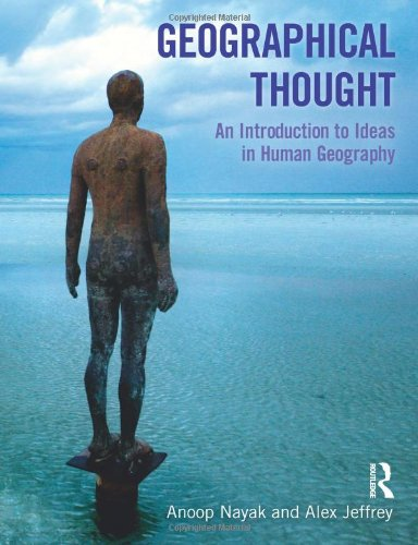 Geographical Thought An Introduction to Ideas in Human Geography