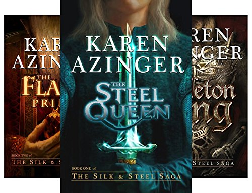 The Silk & Steel Saga (Steel And Silk Saga)