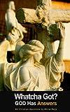 Whatcha Got? GOD Has Answers, Annie Keys, 148396325X