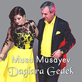 Daglara Gedek By Musa Musayev Featuring Terane Qumral On Amazon Music Amazon Com