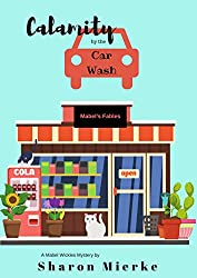 Calamity by the Carwash (A Mabel Wickles mystery Book 2)