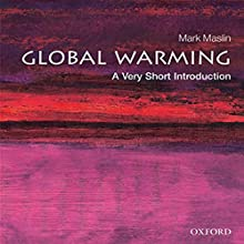Global Warming: A Very Short Introduction Audiobook by Mark Maslin Narrated by Kevin Pariseau
