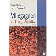 Villegagnon E A Franca Antartica