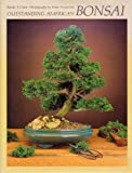 Outstanding American Bonsai, Randy T. Clark, 0881921343